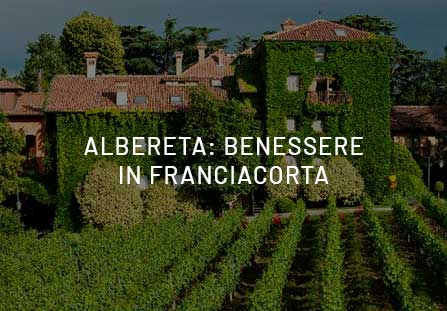 Albereta: pausa di benessere in Franciacorta, tra vigne, armonia e bellezza naturale.