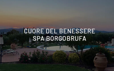 Searching for the heart of wellness in the heart of Italy. Where? At Borgobrufa SPA!