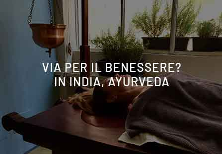 Una via per il benessere? In India è l'Ayurveda