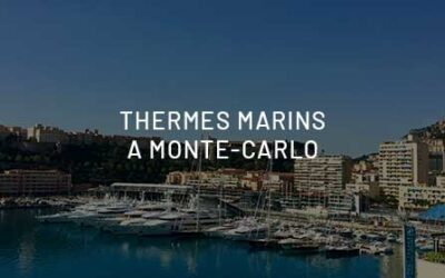 Marine Thermes of Monte-Carlo? A parenthes of luxury and Mediterranean wellness.