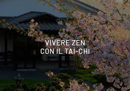 Vivere Zen, con il Tai-Chi, per un benessere globale.