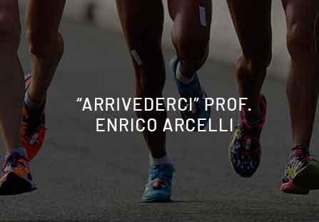 """""""Arrivederci"""", Prof.Enrico Arcelli, alla prossima corsa!"""