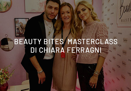 10 Morsi di bellezza alla Beauty Bites Masterclass di Chiara Ferragni.