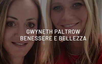 Gwyneth Paltrow e il nuovo lusso sostenibile di benessere e bellezza.